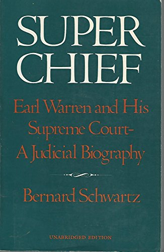9780814778265: Super Chief: Earl Warren and His Supreme Court- A Judicial Biography