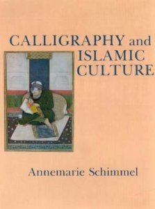 9780814778302: Calligraphy and Islamic Culture (Hagop Kevorkian series on Near Eastern art and civilization)