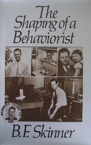 9780814778463: B. F. Skinner: Particulars of My Life, the Shaping of a Behaviorist, a Matter of Consequences
