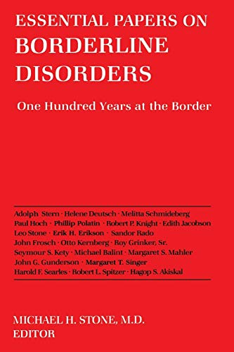 9780814778500: Essential Papers on Borderline Disorders: One Hundred Years at the Border (Essential Papers on Psychoanalysis)