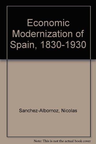 9780814778616: The Economic Modernization of Spain, 1830-1930