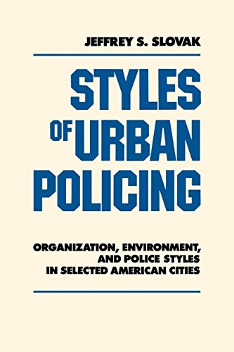 9780814778753: Styles of Urban Policing: Organization, Environment, and Police Styles in Selected American Cities