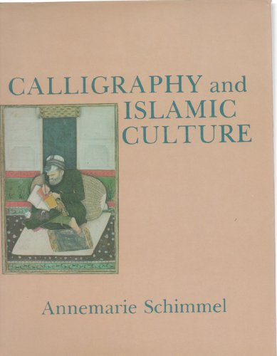 9780814778968: Calligraphy and Islamic Culture