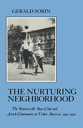 9780814778975: Nurturing Neighborhood: The Brownsville Boys' Club and Jewish Community in Urban America, 1940-1990 (The American Social Experience)
