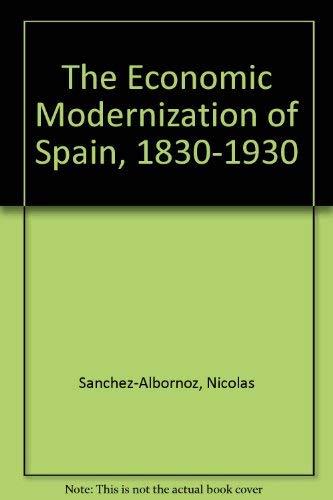 9780814779231: The Economic Modernization of Spain, 1830-1930