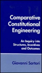 9780814779743: Comparative Constitutional Engineering: An Inquiry Into Structures, Incentives, and Outcomes