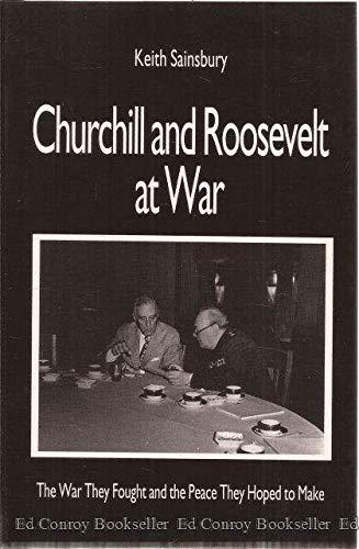 Churchill and Roosevelt At War: The War: Sainsbury, Keith