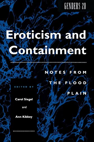 9780814779989: Eroticism and Containment: Notes From the Flood Plain (Genders)