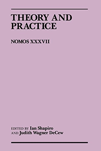9780814780039: Theory and Practice: Nomos XXXVII (NOMOS - American Society for Political and Legal Philosophy)