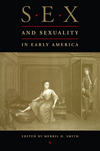 Sex and Sexuality in Early America: n/a