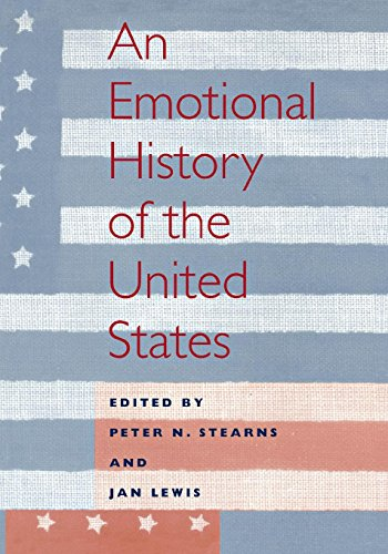 9780814780886: An Emotional History of the U.S (History of Emotions)