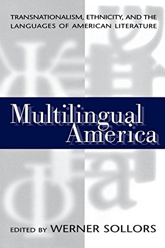 9780814780930: Multilingual America: Transnationalism, Ethnicity, and the Languages of American Literature