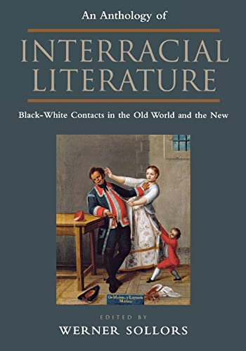 9780814781449: An Anthology of Interracial Literature: Black-White Contacts in the Old World and the New