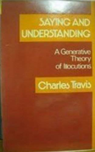 9780814781579: Saying and Understanding: A Generative Theory of Illocutions (Library of Philosophy and Logic)