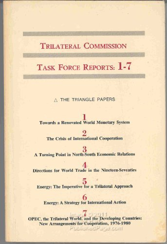 9780814781593: Trilateral Commission Task Force Reports 1-7: A Compilation of Reports from the First Two Years of the Trilateral Commission (The Triangle Papers)