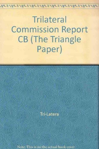 Trilateral Commission Task Force Reports 15-19 (The Triangle Paper): Trilateral Commission Staff
