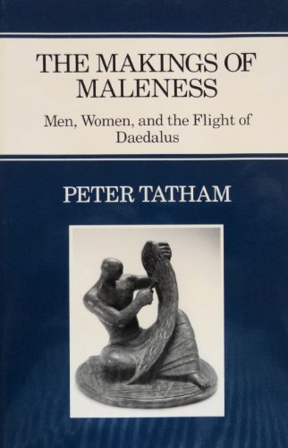 9780814782040: The Makings of Maleness: Men, Women, and the Flight of Daedalus