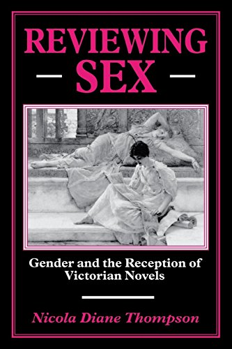 Reviewing Sex: Gender and the Reception of Victorian Novels: Thompson, Nicola