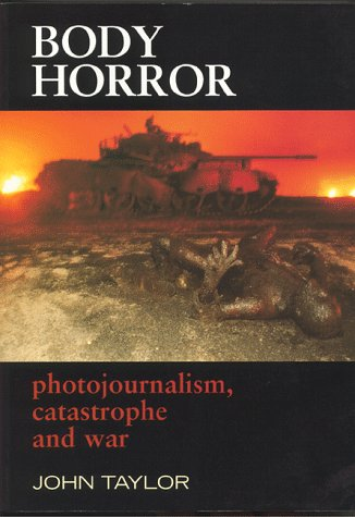 9780814782392: Body Horror: Photojournalism, Catastrophe and War (Critical Image (Hardcover))