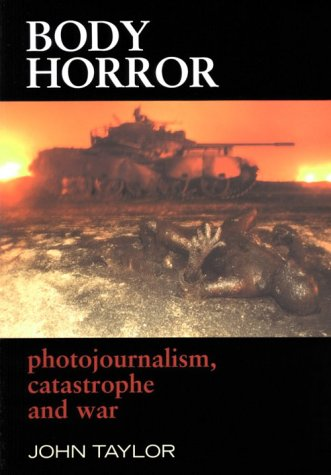 9780814782408: Body Horror: Photojournalism, Catastrophe and War