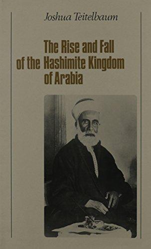 9780814782705: Rise and Fall of the Hashimite Kingdom of Arabia