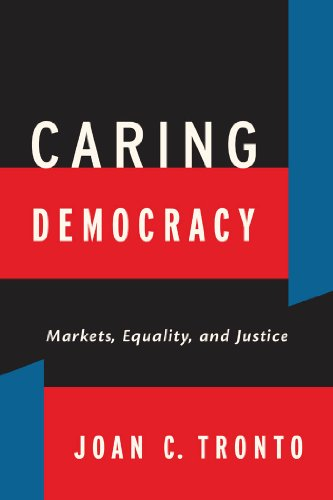 9780814782774: Caring Democracy: Markets, Equality, and Justice