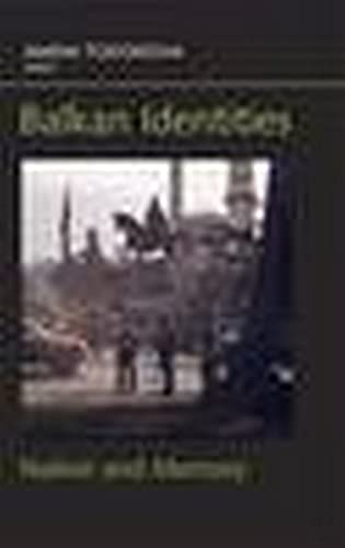 9780814782798: Balkan Identities: Nation and Memory