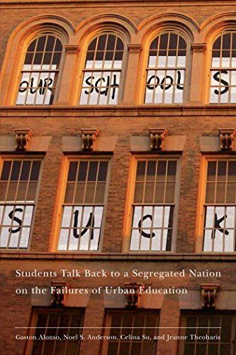 9780814783085: Our Schools Suck: Students Talk Back to a Segregated Nation on the Failures of Urban Education