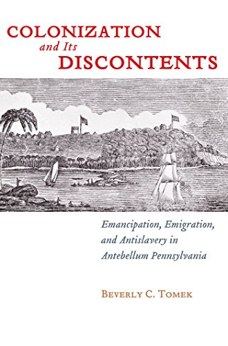 9780814783481: Colonization and Its Discontents: Emancipation, Emigration, and Antislavery in Antebellum Pennsylvania (Early American Places)