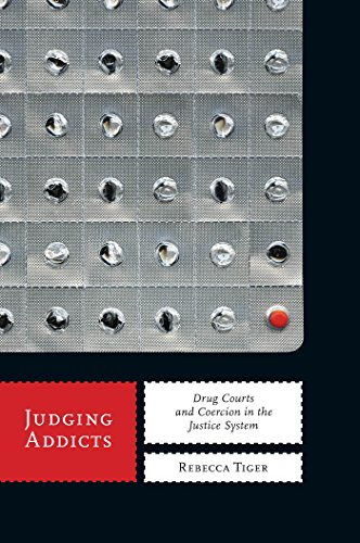 9780814784075: Judging Addicts: Drug Courts and Coercion in the Justice System (Alternative Criminology)