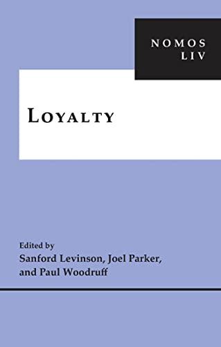 Loyalty: NOMOS LIV (NOMOS - American Society: Levinson,Sanford V (ed.);Parker,Joel