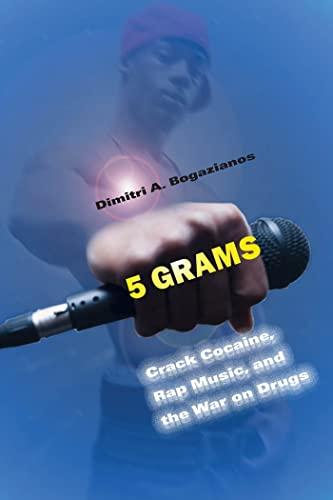 9780814787007: 5 Grams: Crack Cocaine, Rap Music, and the War on Drugs (Alternative Criminology)