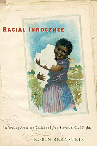 9780814787083: Racial Innocence: Performing American Childhood from Slavery to Civil Rights (America and the Long 19th Century)