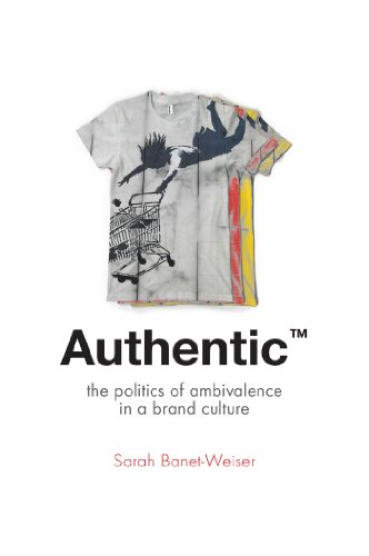 9780814787137: Authentic™: The Politics of Ambivalence in a Brand Culture (Critical Cultural Communication)