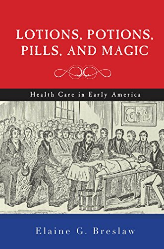9780814787175: Lotions, Potions, Pills, and Magic: Health Care in Early America