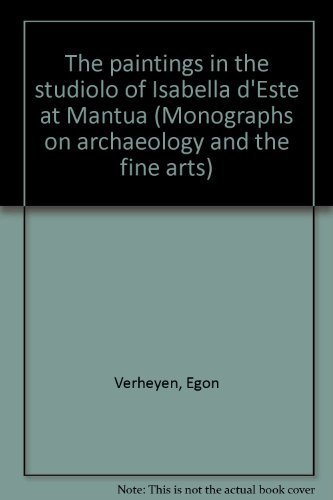 9780814787519: The paintings in the studiolo of Isabella d'Este at Mantua (Monographs on archaeology and the fine arts)