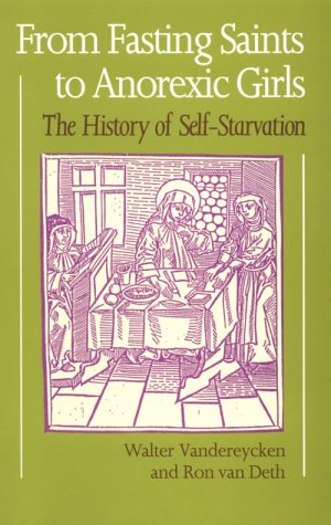 9780814787847: From Fasting Saints to Anorexic Girls: The History of Self-Starvation