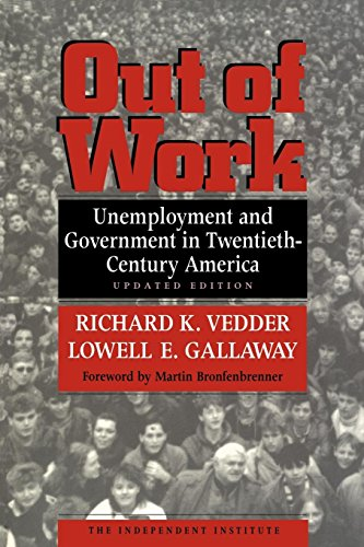 9780814787922: Out of Work: Unemployment and Government in Twentieth-Century America (Independent Institute Book)