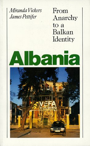 Albania: From Anarchy to Balkan Identity