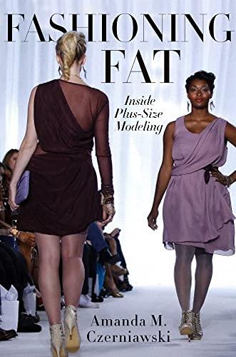 9780814789186: Fashioning Fat: Inside Plus-Size Modeling