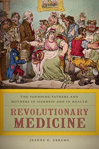 9780814789193: Revolutionary Medicine: The Founding Fathers and Mothers in Sickness and in Health