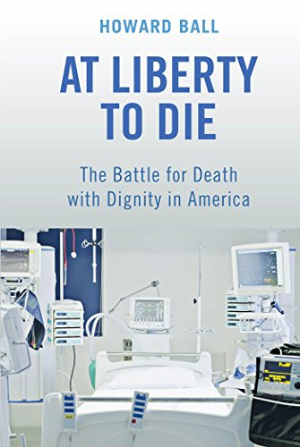 9780814791042: At Liberty to Die: The Battle for Death with Dignity in America