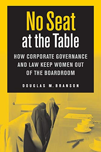 9780814791059: No Seat at the Table: How Corporate Governance and Law Keep Women Out of the Boardroom (Critical America)