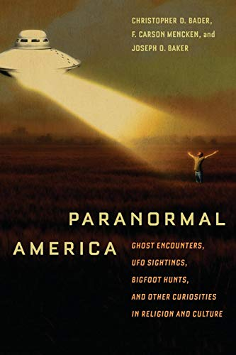 9780814791356: Paranormal America: Ghost Encounters, UFO Sightings, Bigfoot Hunts, and Other Curiosities in Religion and Culture