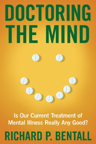 9780814791486: Doctoring the Mind: Is Our Current Treatment of Mental Illness Really Any Good?