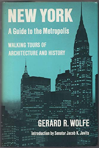 9780814791608: New York: A Guide to the Metropolis; Walking Tours of Architecture and History