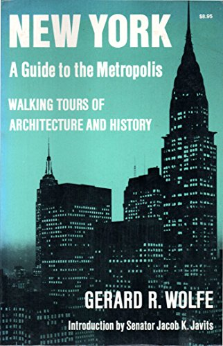 9780814791639: New York: A Guide to the Metropolis; Walking Tours of Architecture and History
