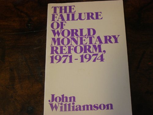 The Failure of World Monetary Reform, 1971-74: Williamson, John