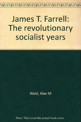 9780814791790: James T. Farrell: The Revolutionary Socialist Years (The Gotham library of the New York University Press)