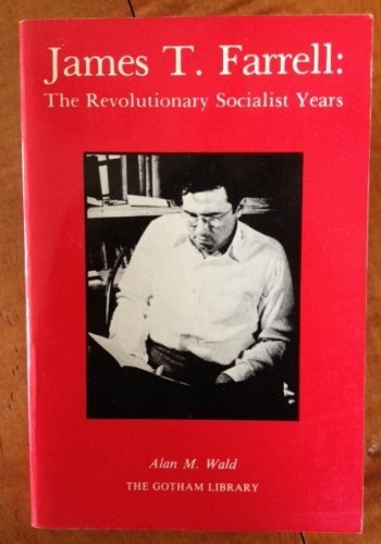9780814791806: James T. Farrell: The Revolutionary Socialist Years (The Gotham library of the New York University Press)